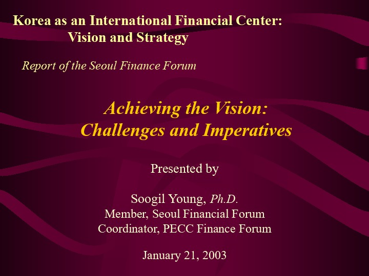 Young, Soogil - Korea as an International Financial Center-Achieving the Vision (2004.7)