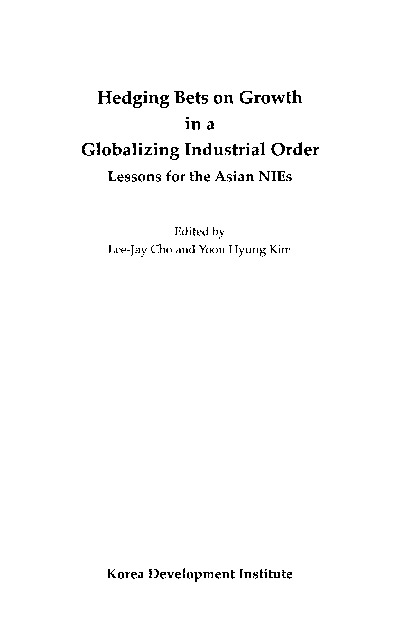 Hedging Bets on Growth in a Globalizing Industrial Order : Lessons for the Asian NIEs