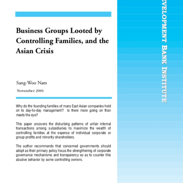 Nam, Sang-Woo - Business Groups Looted by Controlling Families, and the Asian Crisis [ADB Inst RP27 2001]