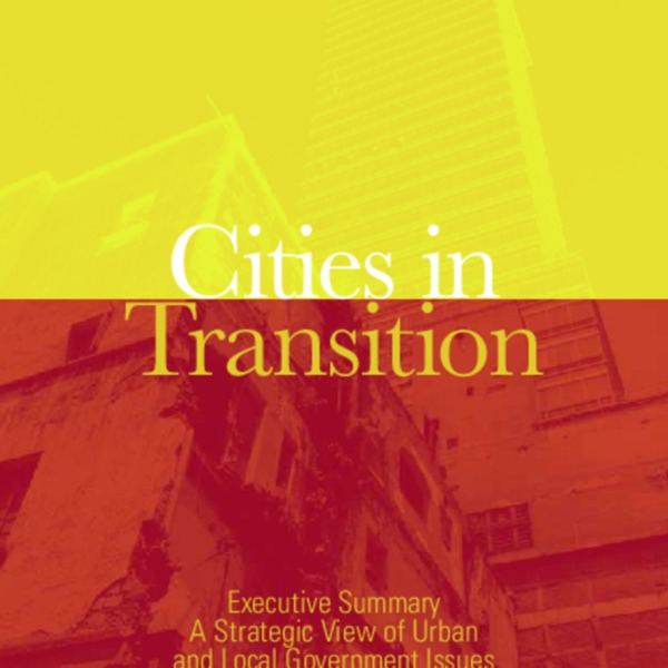 World Bank - Cities in Transition A Strategic View of Urban and Local Government Issues (Executive Summary)