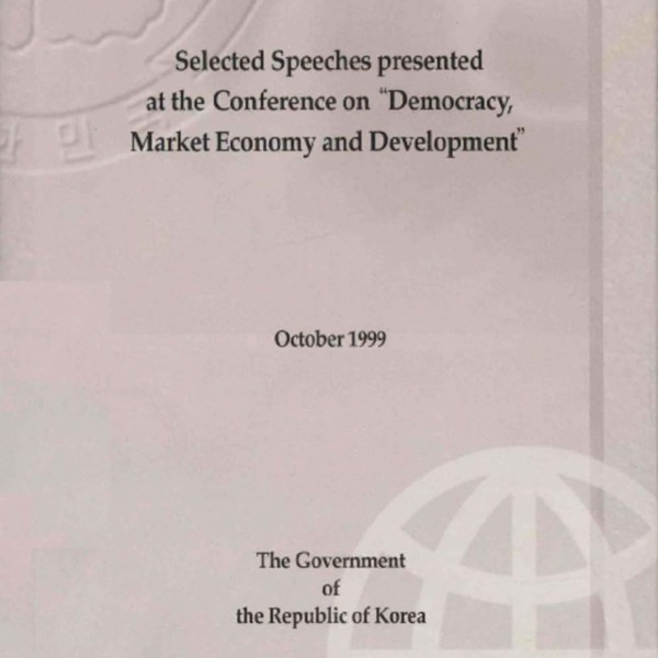 Selected Speeches Presented at the Conference on Democracy, Market Economy and Development (February 26-27, 1999)
