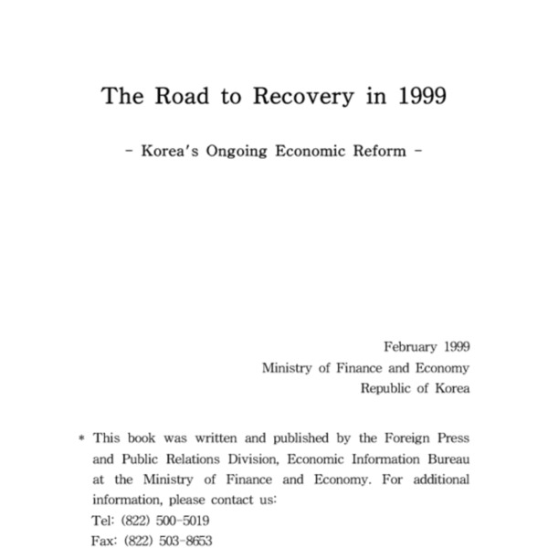 MOFE - The Road to Recovery in 1999 Korea_s Ongoing Economic Reform (Feb 1999)