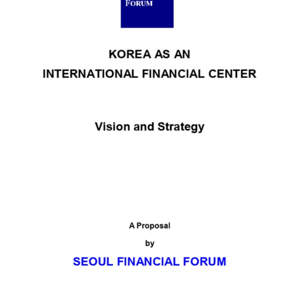 서울파이낸셜포럼 - SFF Annual Report 2002 Korea as an International Financial Center-Vision and Strategy